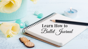 Learn How to Bullet Journal
