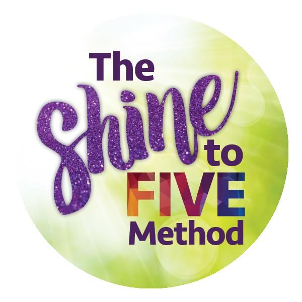 Shine to Five Method